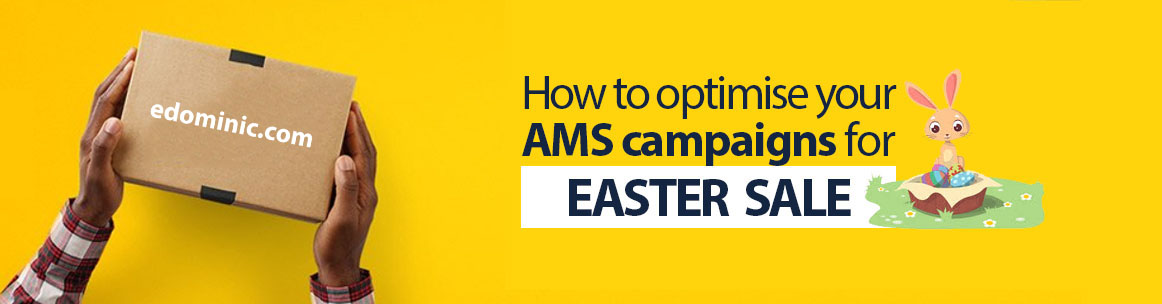 Image of How to optimise your AMS campaigns for EASTER SALE AmazonPPC