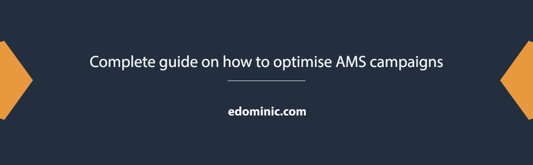 Image of The complete guide on how to optimise AMS campaigns - Amazonppc.com
