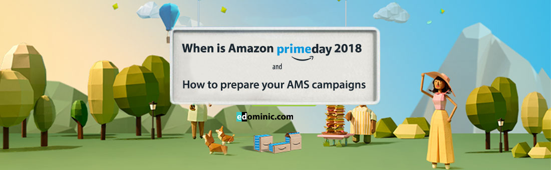 Image of When is Amazon Prime Day 2018 and how to prepare your AMS campaigns for it - Amazonppc
