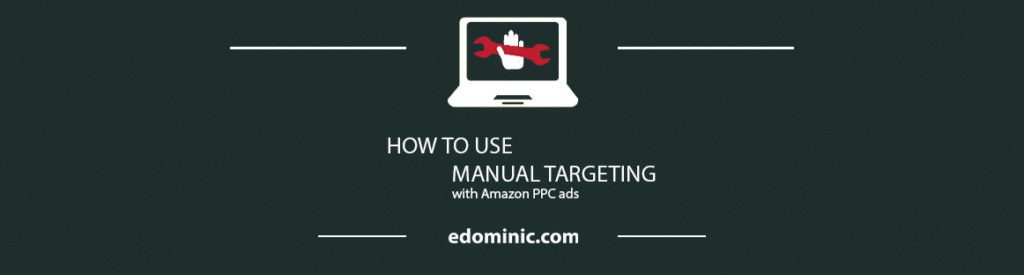 Image of How to use Manual targeting and keyword targeting in Amazon PPC or AMS ads - AmazonPPC