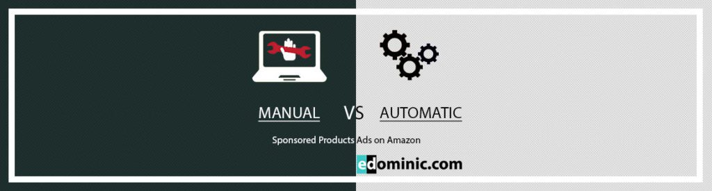 Image of Manual vs automatic targeting campaigns in Amazon PPC and AMS - AmazonPPC