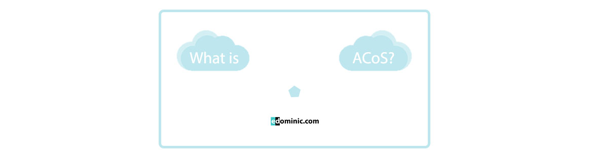 Image of What is ACOS Advertising Cost of Sale - edominic