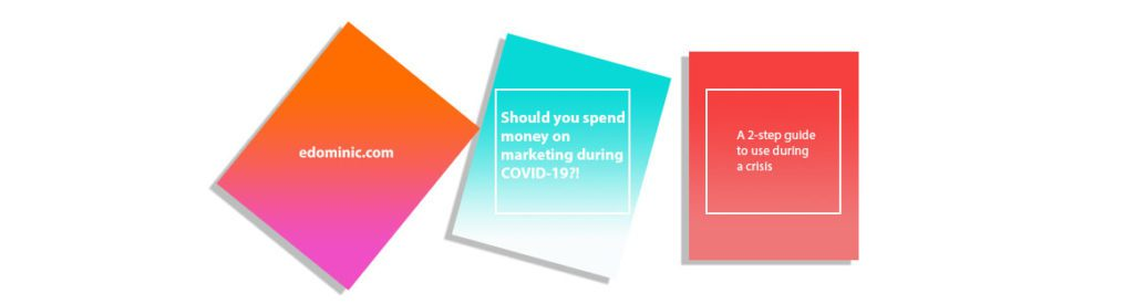 Image of Should you spend money on marketing during COVID-19 - edominic