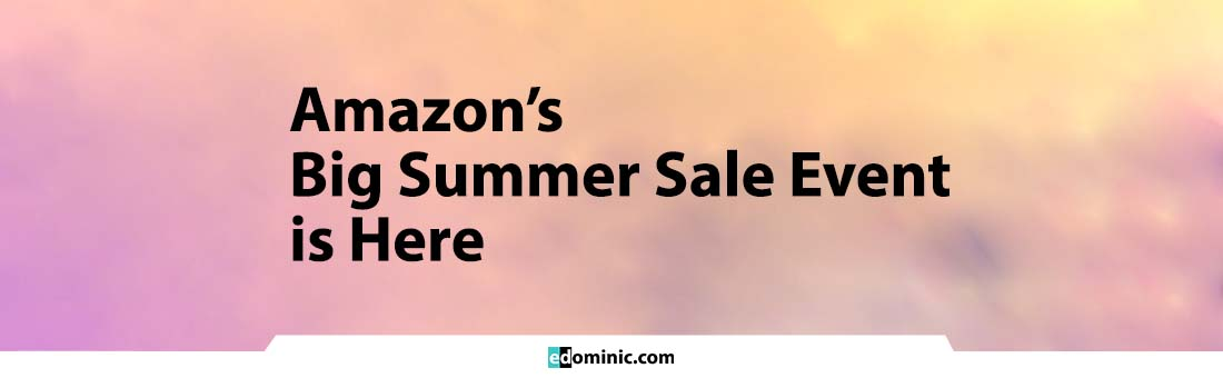 Image of Amazon Big Summer Sale Event is here - edominic.com