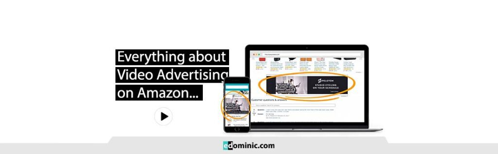 Image of Everything you need to know about video advertising on Amazon - edominic